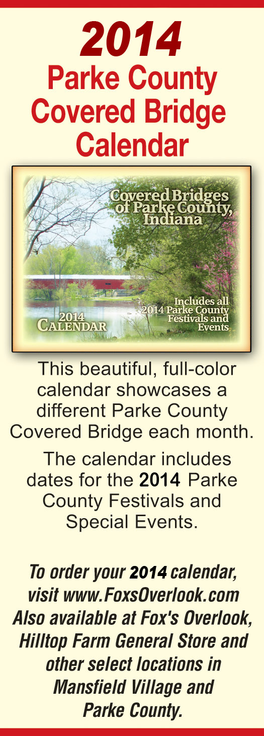 Get your copy of the 2012 Parke County Covered Bridge Calendar.  Call 765-653-4026 or click here to order online.